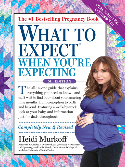 Title details for What to Expect When You're Expecting by Heidi Murkoff - Available